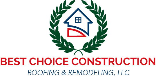 Best Choice Construction, Roofing and Remodeling, LLC